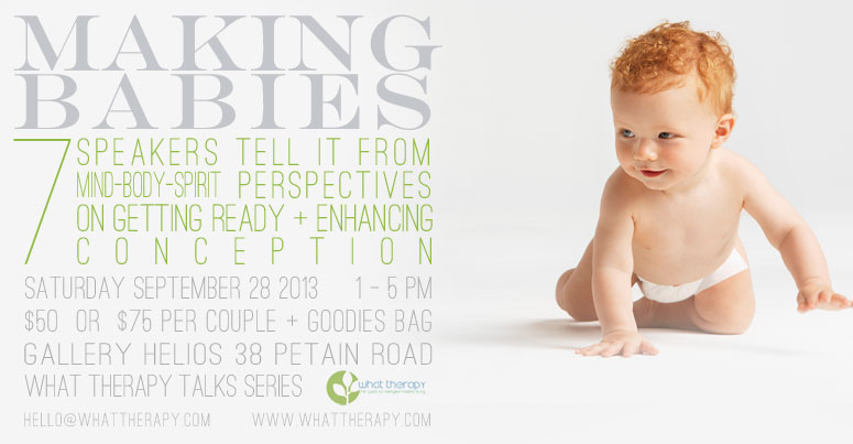 Making Babies What Therapy Talks Series Singapore - Alternative, Complementary, Holistic Health, Therapy + Wellness