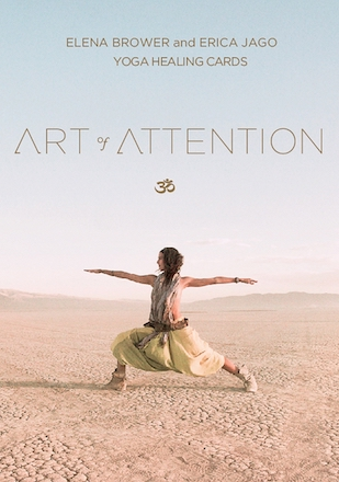 Art of Attention Yoga Healing Cards Elena Brower Erica Jago