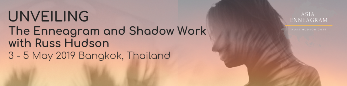 Unveiling The Enneagram and Shadow Work with Russ Hudson May 2019